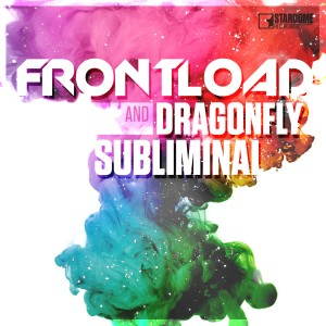 Frontload & Dragonfly - Subliminal