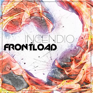 Frontload - Incendio (FREE DOWNLOAD)